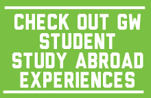 Check out GW Student Study Abroad Experiences