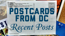 Postcards from DC Recent Posts